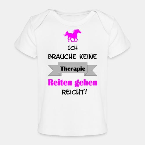 Ich brauche keine Therapi - Baby Bio-T-Shirt