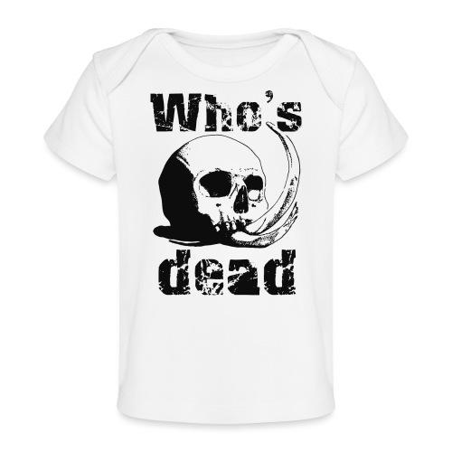 Who's dead - Black - Maglietta ecologica per neonato