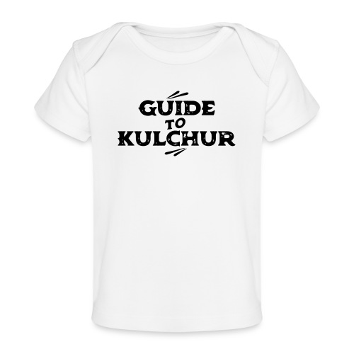 Guide to Kulchur - Organic Baby T-Shirt