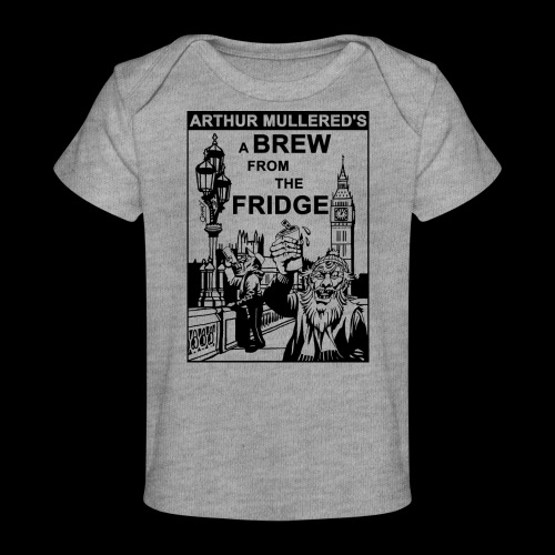 A Brew from the Fridge v2 - Organic Baby T-Shirt