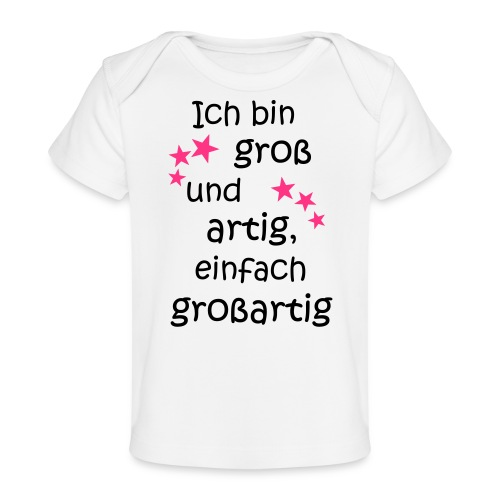 Ich bin gross und artig = großartig pink - Baby Bio-T-Shirt