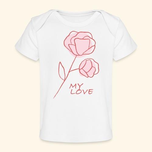 Rose My Love - Mon Amour - Saint valentin - T-shirt bio Bébé
