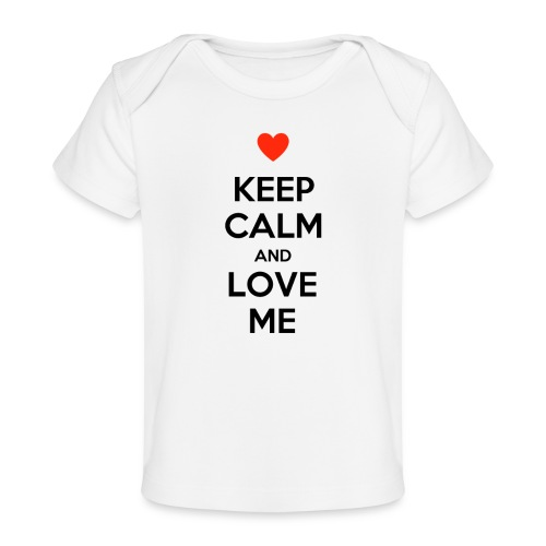 Keep calm and love me - Maglietta ecologica per neonato