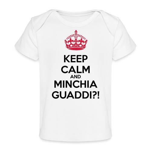 Minchia guaddi Keep Calm - Maglietta ecologica per neonato