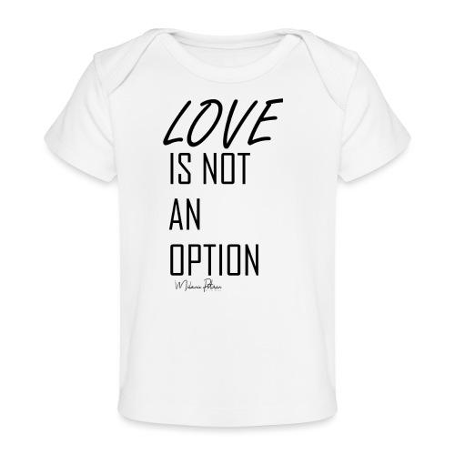LOVE IS NOT AN OPTION - T-shirt bio Bébé
