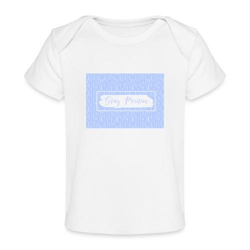 Stay positive - Camiseta orgánica para bebé