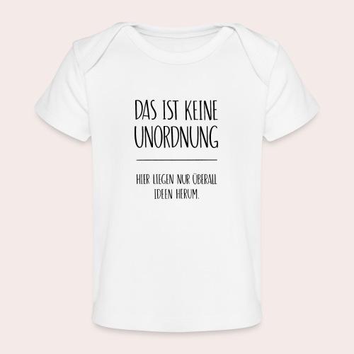 Unordnung vs. Ideen II - Baby Bio-T-Shirt