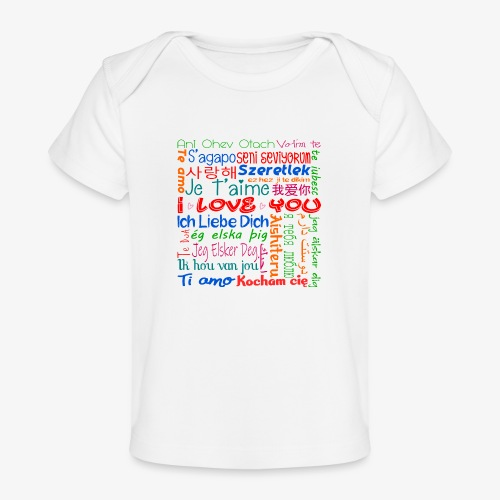 Ich Liebe Dich in mehreren Sprachen - Baby Bio-T-Shirt