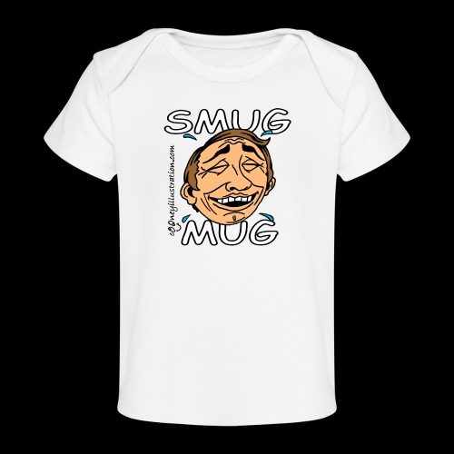 Smug Mug! - Organic Baby T-Shirt