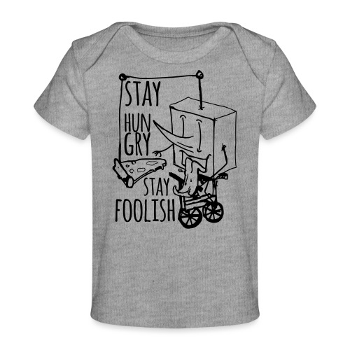 stay hungry stay foolish - Maglietta ecologica per neonato