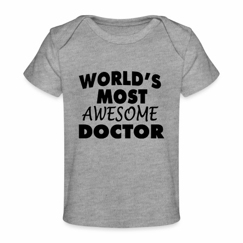 Black Design World s Most Awesome Doctor - Baby Bio-T-Shirt