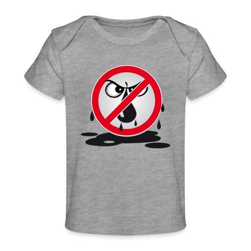 Erdöl Nein danke - Baby Bio-T-Shirt