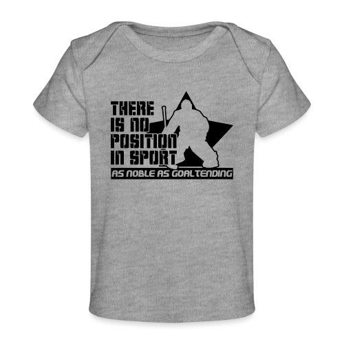 Ice Hockey Goalie Quote - Organic Baby T-Shirt