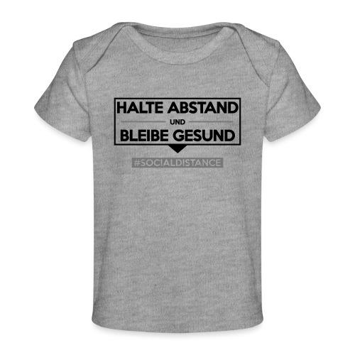 Halte ABSTAND und bleibe GESUND. www.sdShirt.de - Baby Bio-T-Shirt