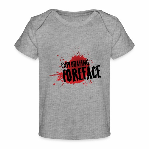 Eplodating Foreface - Organic Baby T-Shirt