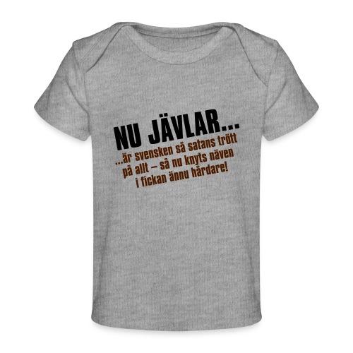 Nu jävlar... - Ekologisk T-shirt baby