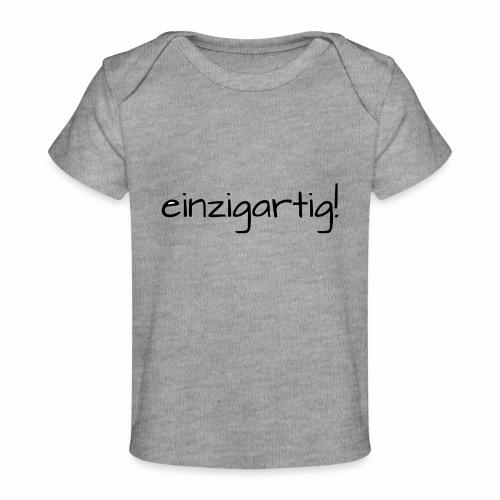 einzigartig! - Baby Bio-T-Shirt
