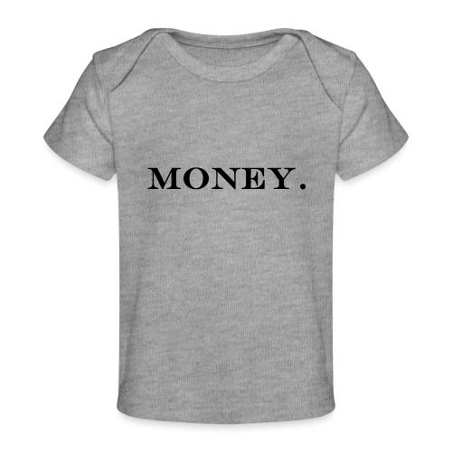 Money Geld - Baby Bio-T-Shirt