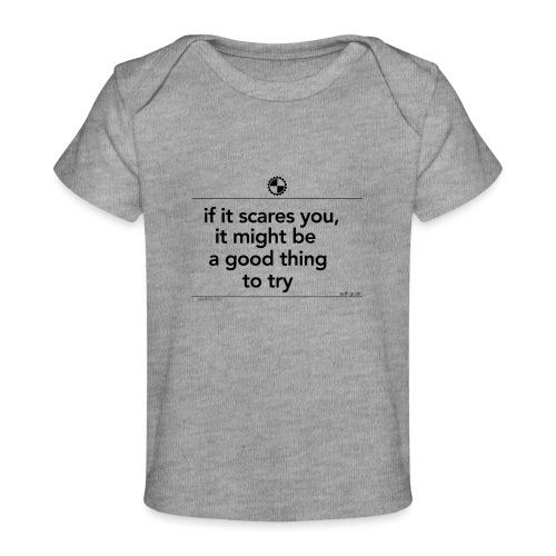 If it scares you Seth Godin black - Baby bio-T-shirt