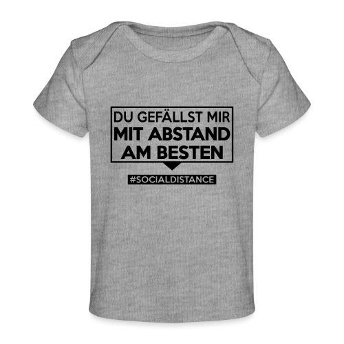 Du gefällst mir mit ABSTAND am Besten - sdShirt.de - Baby Bio-T-Shirt