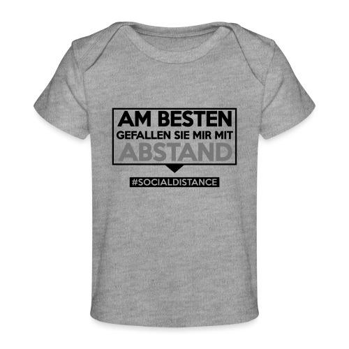 Am Besten gefallen Sie mir mit ABSTAND. sdShirt.de - Baby Bio-T-Shirt
