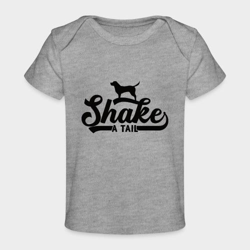 SHAKE A TAIL - Baby Bio-T-Shirt
