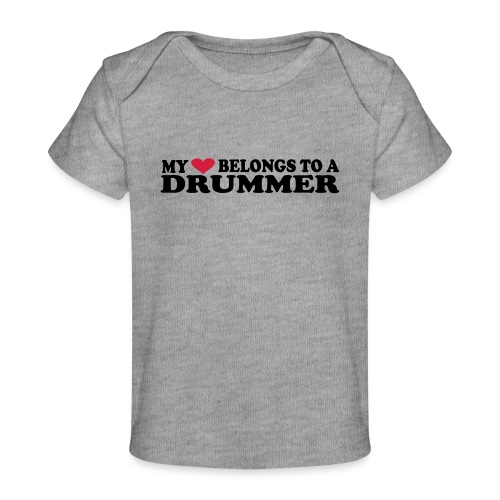 MY HEART BELONGS TO A DRUMMER - Økologisk baby-T-skjorte