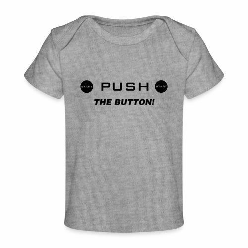 Push The Button - Baby Bio-T-Shirt