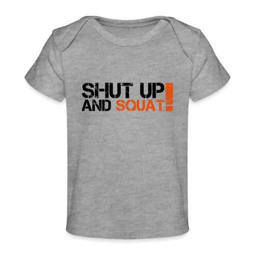 Shut Up And Squat - Baby Bio-T-Shirt
