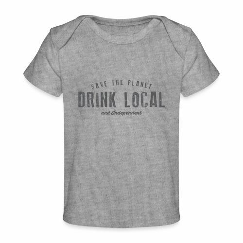 Drink Local - Organic Baby T-Shirt