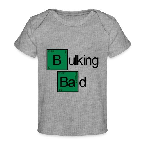 Bulking Bad - Baby Bio-T-Shirt