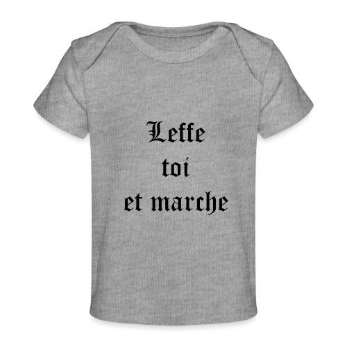 Leffe toi et marche copie - T-shirt bio Bébé
