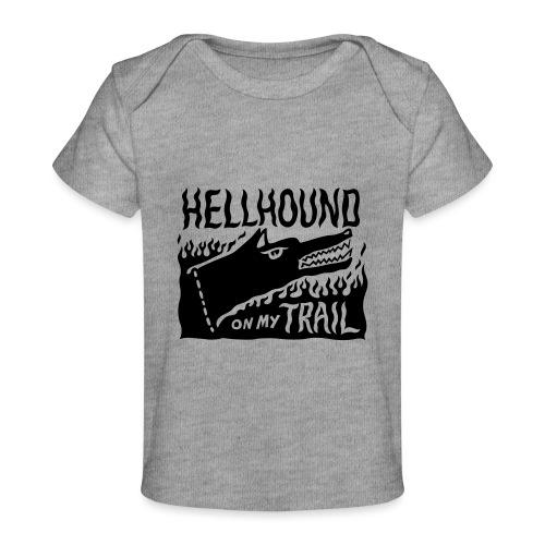 Hellhound on my trail - Organic Baby T-Shirt