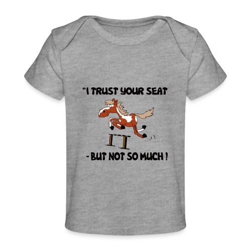I trust your but not soo much - Baby Bio-T-Shirt