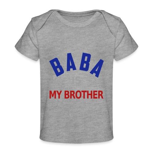 Baba is my brother clr - T-shirt bio Bébé