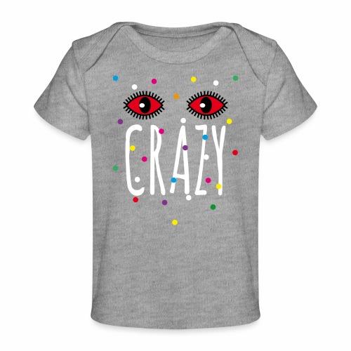 02 Konfetti Augen Crazy Spruch - Baby Bio-T-Shirt