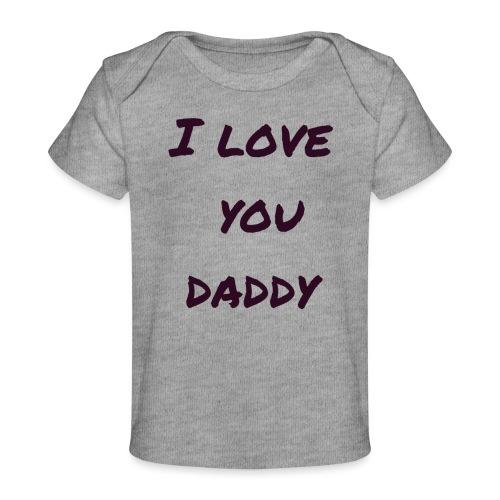 Ich liebe dich Papa - Vatertagsgeschenktipp - Baby Bio-T-Shirt