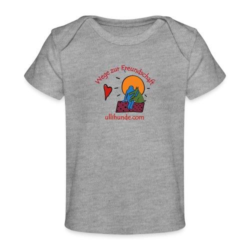 Ullihunde - Wege zur Freundschaft - Baby Bio-T-Shirt