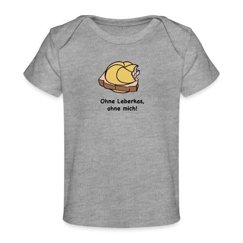 Ohne Leberkas - Baby Bio-T-Shirt
