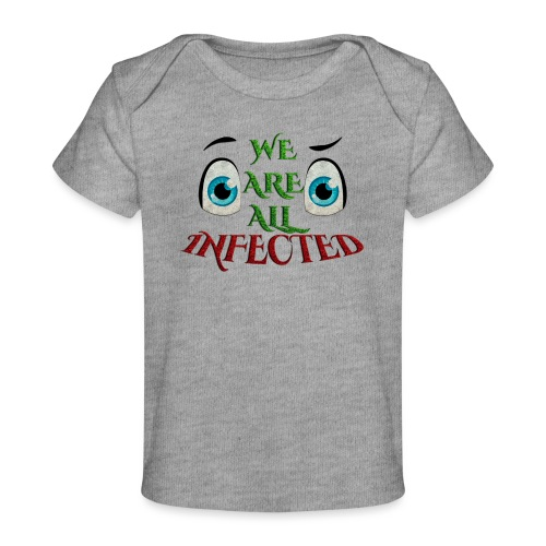 We are all infected -by- t-shirt chic et choc - T-shirt bio Bébé