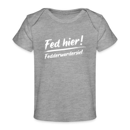 Fed hier - Baby Bio-T-Shirt