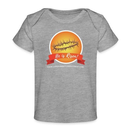 He is Risen ! (Il est ressuscité) - T-shirt bio Bébé