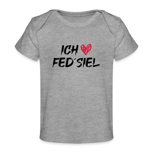 Ich liebe Fed´siel - Baby Bio-T-Shirt
