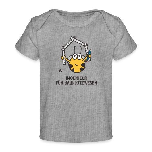 INGENIEUR FÜR BAUKLOTZWESEN - Baby Bio-T-Shirt