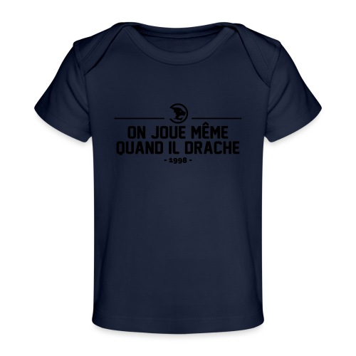 On Joue Même Quand Il Dr - Organic Baby T-Shirt