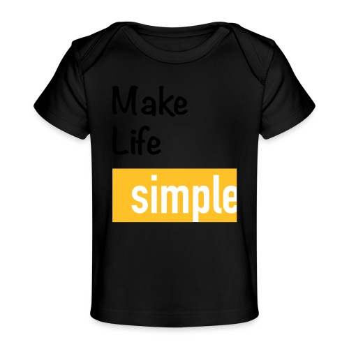 Make Life Simple - T-shirt bio Bébé
