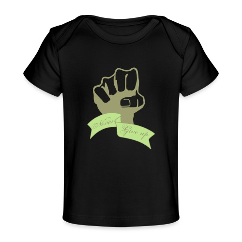 nevergiveup - T-shirt bio Bébé