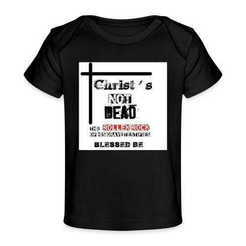 Christ's Not Dead - T-shirt bio Bébé