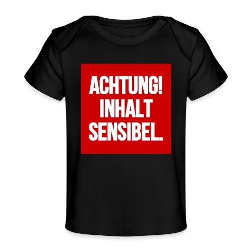 Achtung! Inhalt sensibel. - Baby Bio-T-Shirt