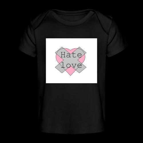 Hate love - Camiseta orgánica para bebé